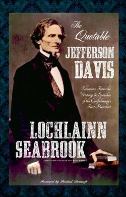 """The Quotable Jefferson Davis"" from Sea Raven Press (hardcover)"