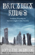 "alt=""The front cover of Lochlainn Seabrook's book Britannia Rules: Goddess Worship in Ancient Anglo-Celtic Society"""