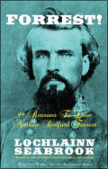 "alt=""The front cover of Lochlainn Seabrook's book Forrest! 99 Reasons to Love Nathan Bedford Forrest"""