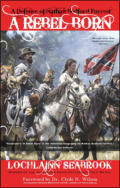 "alt=""The front cover of Lochlainn Seabrook's book A Rebel Born: A Defense of Nathan Bedford Forrest"""
