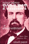 "alt=""The front cover of Lochlainn Seabrook's book Nathan Bedford Forrest and African Americans: Yankee Myth, Confederate Fact"""