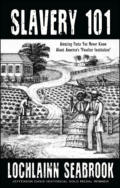 "alt=""The front cover of Lochlainn Seabrook's book Slavery 101"""