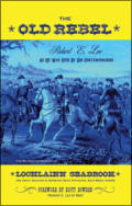 "alt=""The front cover of Lochlainn Seabrook's book The Old Rebel: Robert E. Lee as he was Seen by his Contemporaries"""
