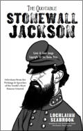 "alt=""The front cover of Lochlainn Seabrook's book The Quotable Stonewall Jackson"""