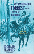 "alt=""The front cover of Lochlainn Seabrook's book Nathan Bedford Forrest and the Battle of Fort Pillow: Yankee Myth, Confederate Fact"""