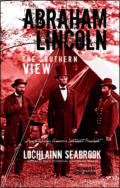 "alt=""The front cover of Lochlainn Seabrook's book Abraham Lincoln: The Southern View"""