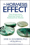 "alt=""The front cover of Jane G. Goldberg's book The Hormesis Effect: The Miraculous Healing Power of Radioactive Stones"""