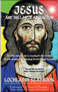 "alt=""The front cover of Lochlainn Seabrook's book Jesus and the Law of Attraction"""