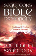 "alt=""The front cover of Lochlainn Seabrook's book Seabrook's Bible Dictionary of Traditional and Mystical Doctrines"""