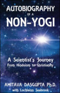 "alt=""The front cover of Amitava Dagupta's book Autobiography of a Non-Yogi: A Scientist's Journey from Hinduism to Christianity"""