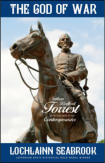 """The God of War: Nathan Bedford Forrest As He Was Seen By His Contemporaries,"" from Sea Raven Press (hardcover)"