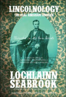 "alt=""The front cover of Lochlainn Seabrook's book Lincolnology: The Real Abraham Lincoln Revealed in His Own Words"""