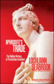 """Aphrodite's Trade: The Hidden History of Prostitution Unveiled"" from Sea Raven Press (paperback)"