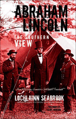 """Abraham Lincoln: The Southern View"" from Sea Raven Press (hardcover)"