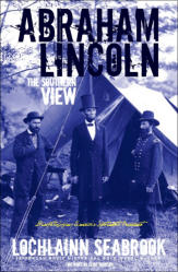 """Abraham Lincoln: The Southern View"" from Sea Raven Press (paperback)"