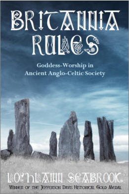 """Britannia Rules: Goddess-Worship in Ancient Anglo-Celtic Society"" from Sea Raven Press (paperback)"