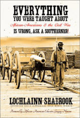 """Everything You Were Taught About African-Americans and the Civil War is Wrong, Ask a Southerner!"" from Sea Raven Press (hardcover)"