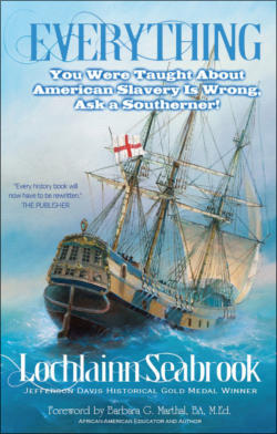 """Everything You Were Taught About American Slavery is Wrong, Ask a Southerner!"" from Sea Raven Press (paperback)"