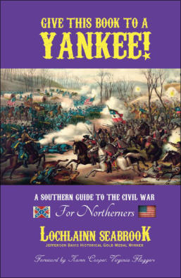 """Give This Book to a Yankee!  A Southern Guide to the Civil War for Northerners"" from Sea Raven Press (hardcover)"