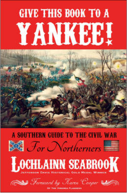 """Give This Book to a Yankee!  A Southern Guide to the Civil War for Northerners"" from Sea Raven Press (paperback)"