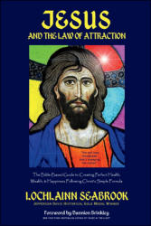 """Jesus and the Law of Attraction"" from Sea Raven Press (hardcover)"