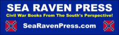 """SEA RAVEN PRESS - CIVIL WAR BOOKS FROM THE SOUTH'S PERSPECTIVE"""