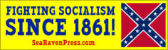 """FIGHTING SOCIALISM SINCE 1861!"""