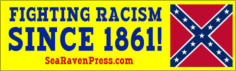 """FIGHTING RACISM SINCE 1861!"""