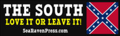 """THE SOUTH - LOVE IT OR LEAVE IT!"""