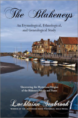 """The Blakeneys: An Etymological, Ethnological, and Genealogical Study"" from Sea Raven Press (paperback)"