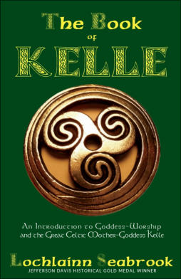 """The Book of Kelle: An Introduction to Goddess-Worship"" from Sea Raven Press (paperback)"