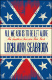 """All We Ask is to be Let Alone: The Southern Secession Fact Book,"" from Sea Raven Press (paperback)"