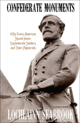 """Confederate Monuments: Why Every American Should Honor Confederate Soldiers and Their Memorials"" from Sea Raven Press (paperback)"