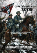 Give 'Em Hell Boys!  The Complete Military Correspondence of Nathan Bedford Forrest (hardcover)