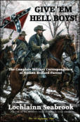 Give 'Em Hell Boys!  The Complete Military Correspondence of Nathan Bedford Forrest (paperback)
