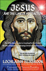 """Jesus and the Law of Attraction"" from Sea Raven Press (paperback)"