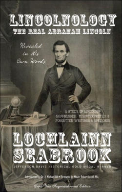 """Lincolnology: The Real Abraham Lincoln Revealed in His Own Words"" from Sea Raven Press (paperback)"