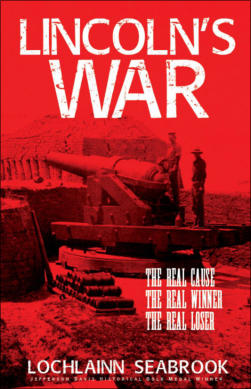 """Lincoln's War: The Real Cause, the Real Winner, the Real Loser,"" from Sea Raven Press (paperback)"