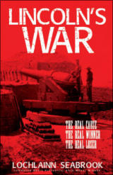 """Lincoln's War: The Real Cause, the Real Winner, the Real Loser"" from Sea Raven Press (paperback)"