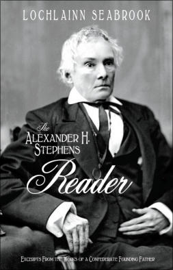 """The Alexander H. Stephens Reader"" from Sea Raven Press (paperback)"