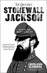 """The Quotable Stonewall Jackson"" from Sea Raven Press (paperback)"