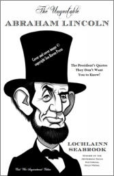 """The Unquotable Abraham Lincoln"" from Sea Raven Press (paperback)"
